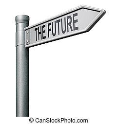 未來, 路