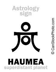 行星, astrology:, haumea