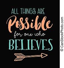 believes, 全部, 事情, 一, 可能