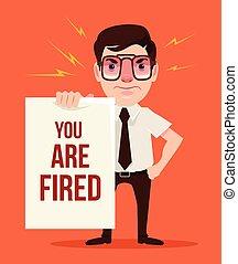 fired., 你, 憤怒, 老板
